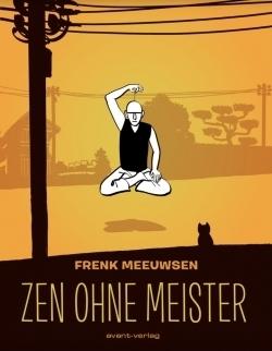 Zen ohne meister frenk meeuwsen avant neu comic contor for Minimalistisch leben erfahrungen