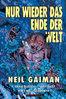 HC - Nur wieder das Ende der Welt - Gaiman / Russell - Dantes NEU